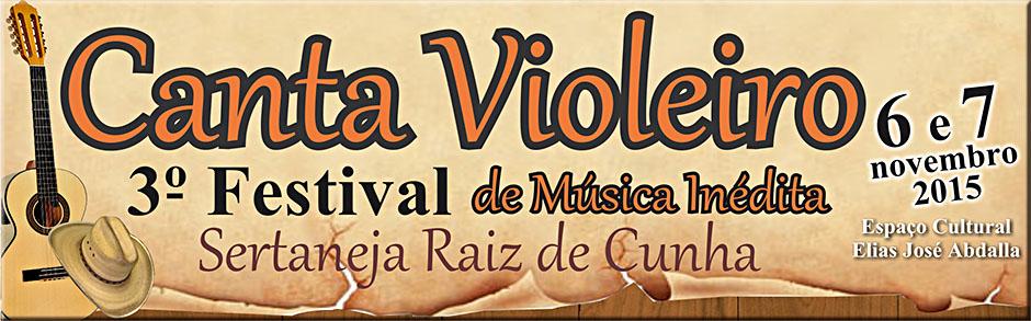 3º FESTIVAL DE MÚSICA INÉDITA SERTANEJA RAIZ DE CUNHA – CANTA VIOLEIRO